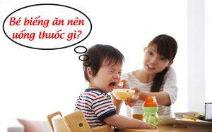 Trẻ biếng ăn nên uống thuốc gì ?